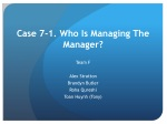 Case 7-1. Who Is Managing The Manager?
