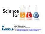 Presented by:  iMedia Infotech  Pvt. Ltd. [M]  +91  7310639500,  9897493280