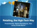 Retailing, the High-Tech Way