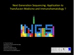 Next Generation  Sequencing:  Application  to  Transfusion  M edicine and  I mmunohematology ?