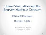 House Price Indices and the Property Market in Germany DINAMIC Conference December 5, 2012