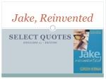 Jake, Reinvented