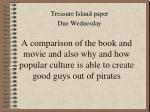 Treasure Island paper Due Wednesday