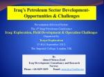Iraq's Petroleum Sector Development- Opportunities & Challenges