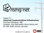 Project 3.1 Universal Communications Infrastructure Prof Dave Michelson, UBC