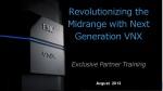 Revolutionizing the Midrange with Next Generation VNX Exclusive Partner Training Avgust 2013