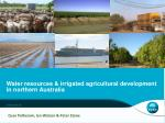 Water resources & irrigated agricultural development in northern Australia