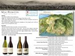 History Founded in 1987 by Steve  MacRostie. Began as a Chardonnay house, first vintage of Pinot Noir in  1992.