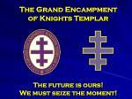 The Grand Encampment of Knights Templar