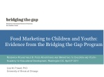 Food Marketing to Children and Youths:  Evidence from the Bridging the Gap Program