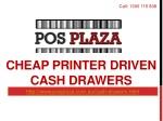 Cheap Printer Driven Cash Drawers