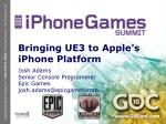 Bringing UE3 to Apple's iPhone Platform