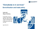 """ Everybody  is in services""   Servicification  and  trade  policy"