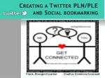 Creating a Twitter PLN/PLE and Social bookmarking