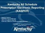 Kentucky All Schedule Prescription Electronic Reporting (KASPER)