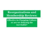 Reorganizations and Membership Reviews: