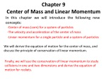 Chapter 9 Center  of Mass and Linear Momentum