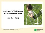 Children's  Wellbeing  Stakeholder  Event 11th April  2014