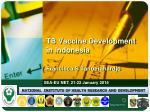 T B Vaccine Development  in Indonesia