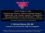 C. Michael Gibson, MS, MD on behalf of the ATLAS ACS 2 TIMI 51 Investigators