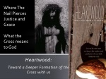 Heartwood: Toward a Deeper Formation of the Cross with us