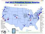 Fall 2012 Primetime Across America