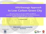 UEA/Gwangju Approach  to Low-Carbon Green City