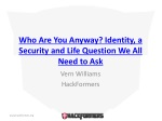 Who Are You Anyway? Identity, a Security and Life Question We All Need to Ask