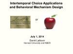 Intertemporal  Choice  Applications  a nd Behavioral  Mechanism Design