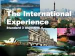 The International  Experience Standard 3 Objective 4