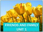 Friends and Family Unit 1
