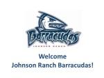 Welcome Johnson Ranch Barracudas!