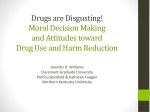 Drugs are Disgusting! Moral Decision Making and Attitudes toward Drug Use and Harm Reduction