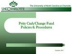 Petty Cash/Change Fund Policies & Procedures