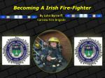 Becoming A Irish Fire-Fighter
