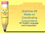 Grammar #3 Notes on Coordinating Conjunctions