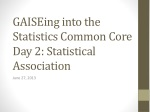 GAISEing into the Statistics Common Core Day 2: Statistical Association