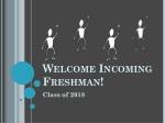 Welcome Incoming Freshman!
