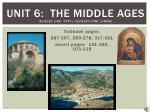 Unit 6: The Middle Ages Quizlet Link http ://quizlet.com/_gnvhe
