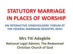 STATUTORY MARRIAGE IN PLACES OF WORSHIP
