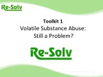 Toolkit 1 Volatile Substance Abuse: Still a Problem?