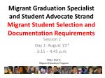 Migrant Graduation Specialist and Student Advocate Strand Migrant Student Selection and Documentation Requirements