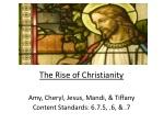 The Rise of Christianity Amy, Cheryl, Jesus, Mandi , & Tiffany