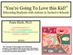 """You're Going To Love this Kid!"" Educating Students with Autism in Inclusive Schools"