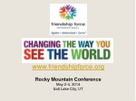 friendshipforce Rocky Mountain Conference May 2-4, 2014 Salt Lake City, UT