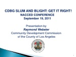 CDBG SLUM AND BLIGHT: GET IT RIGHT! NACCED CONFERENCE September 19, 2011 Presentation by