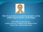 This Presentation provided by members of the  Bellini Opera Theatre of Michigan