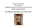 The Webinar will begin at 12:00 pm EST