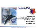 Mr. Otis Hicks Director, 78 Civil Engineer Group 78th Air Base Wing Robins AFB, GA November 2010