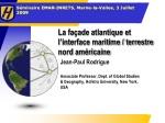 La façade atlantique et l'interface maritime / terrestre nord américaine